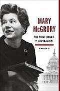 Mary McGrory The First Queen of...