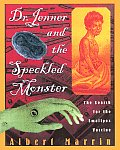 Dr Jenner & the Speckled Monster The Discovery of the Smallpox Vacci The Discovery of the Smallpox Vaccine