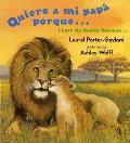 Quiero a Mi Papa Porque I Love My Daddy Because English Spanish Edition