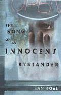 Song Of An Innocent Bystander