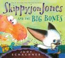 Skippyjon Jones and the Big Bones [With CD]