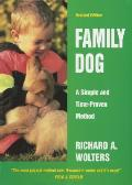 Family Dog: 16 Weeks to a Well-Mannered Dog--A Simple and Time-Proven Method