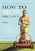 How To Mow The Lawn The Lost Art Of Bein