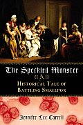 Speckled Monster A Historical Tale Of