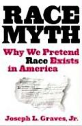 Race Myth Why We Pretend Race Exists In