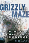 Grizzly Maze Timothy Treadwells Fatal Ob