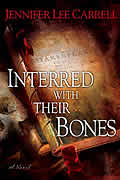 Interred with Their Bones: A Novel