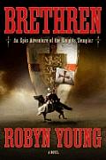 Brethren An Epic Adventure Of The Knight