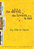Devil The Lovers & Me My Life In Tarot