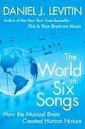 World In Six Songs How The Musical Brain