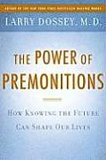Power of Premonitions How Knowing the Future Shapes Our Lives
