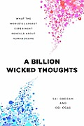 Billion Wicked Thoughts What the Worlds Largest Experiment Reveals about Human Desire