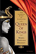 Queen of Kings The Immortal Story Of Cleopatra
