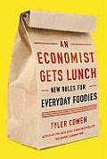 Economist Gets Lunch New Rules for Everyday Foodies