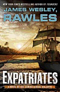 Expatriates A Novel of the Coming Global Collapse