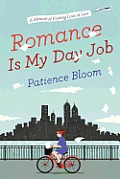 Romance Is My Day Job A Memoir of Finding Love at Last