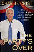Partys Over How the Extreme Right Hijacked the GOP & I Became a Democrat