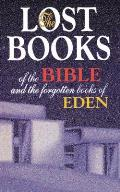 The Lost Books of the Bible and the Forgotten Books of Eden