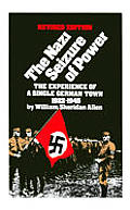 Nazi Seizure Of Power The Experience of a Single German Town 1922 1945