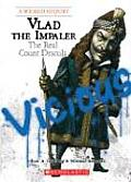Vlad The Impaler The Real Count Dracula