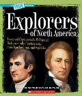 Explorers of North America (True Books: American History)