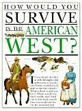 How Would You Survive In American West