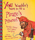 You Wouldnt Want to Be a Pirates Prisoner Horrible Things Youd Rather Not Know