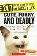 Cute, Furry, and Deadly: Diseases You Can Catch from Your Pet! (24/7: Science Behind the Scenes: Medical Files)