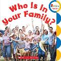 Who Is in Your Family? (Rookie Toddler)