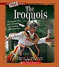 The Iroquois (True Books: American History)