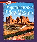 The Spanish Missions of New Mexico (True Books: American History)