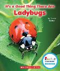 It's a Good Thing There Are Ladybugs (Rookie Read-About Scienceit's a Good Thing)