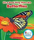 It's a Good Thing There Are Butterflies (Rookie Read-About Scienceit's a Good Thing)