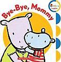 Bye Bye Mommy