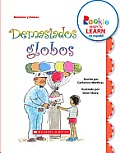 Demasiados Globos (Too Many Balloons) (Rookie Ready to Learn Espaol)