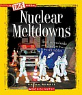 Nuclear Meltdowns (True Books: American History)