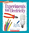 Experiments with Electricity (True Books: Physical Science)