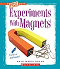 Experiments with Magnets (True Books: Physical Science)