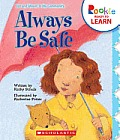 Always Be Safe (Rookie Ready to Learn: Out and About: In My Community)