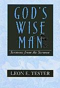 Gods Wise Man Sermons From The Sermon