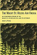 Mount St Helens Ash Ordeal An Eyewitness Account of the Mount St Helens Ash Fall & Its Aftermath