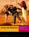 Antisocial Behavior in School (2ND 04 Edition)