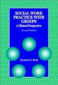 Social Work Practice With Groups : a Clinical Perspective (2ND 97 Edition)
