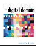 Exploring the Digital Domain: An Introduction to Computers and Information Fluency, Second Edition: An Introduction to Computers and Information Fluen
