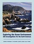 Exploring the Ocean Environment: GIS Investigations for the Earth Sciences [With CDROM]