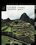 College Algebra: A Graphing Approach (with CD-ROM, Bca/Ilrn Tutorial, and Infotrac)