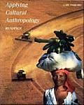 Applying Cultural Anthropology : Readings (98 Edition)