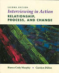 Interviewing in Action: Relationship, Process, and Change