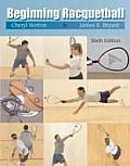 Beginning Racquetball (6TH 04 - Old Edition)