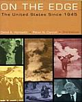 On the Edge : the United States Since 1945 (3RD 02 Edition)
